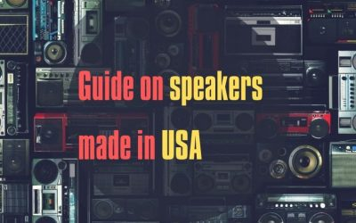 A Quick Guide on Speakers Made in USA