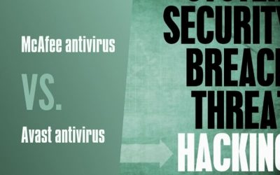 McAfee vs Avast: A Quick Guide of Better Performing Antivirus