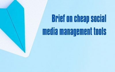 A Quick Brief on Cheap Social Media Management Tools