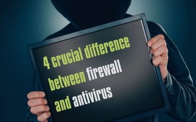 4 Crucial Difference Between Firewall And Antivirus